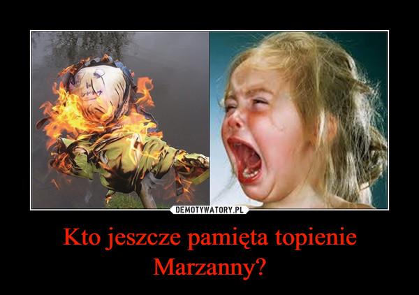 Kto jeszcze pamięta topienie Marzanny? –