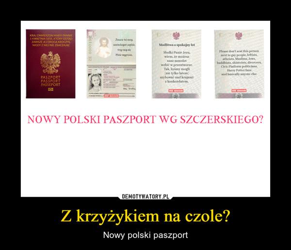 Z krzyżykiem na czole? – Nowy polski paszport