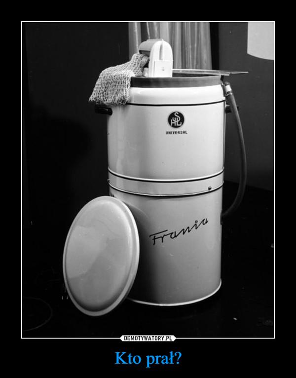 Kto prał? –  Frania