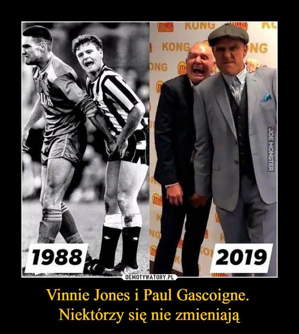 Vinnie Jones i Paul Gascoigne. Niektórzy się nie zmieniają –