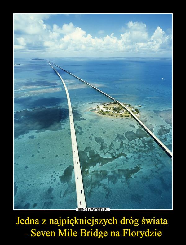 Jedna z najpiękniejszych dróg świata - Seven Mile Bridge na Florydzie –