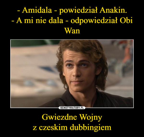 Gwiezdne Wojnyz czeskim dubbingiem –