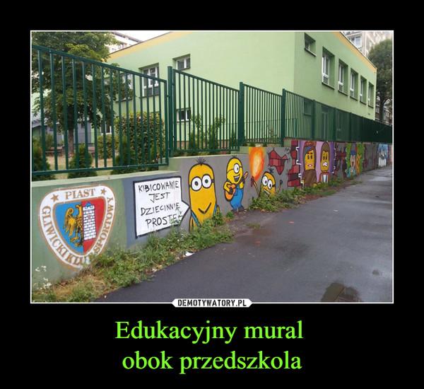 Edukacyjny mural obok przedszkola –