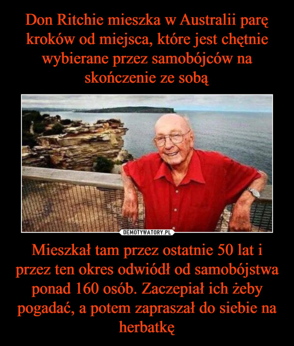 Mieszkał tam przez ostatnie 50 lat i przez ten okres odwiódł od samobójstwa ponad 160 osób. Zaczepiał ich żeby pogadać, a potem zapraszał do siebie na herbatkę –