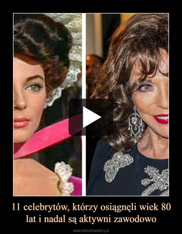 11 celebrytów, którzy osiągnęli wiek 80 lat i nadal są aktywni zawodowo –