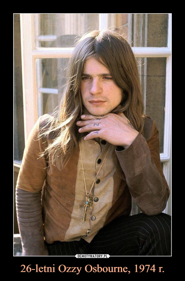 26-letni Ozzy Osbourne, 1974 r. –