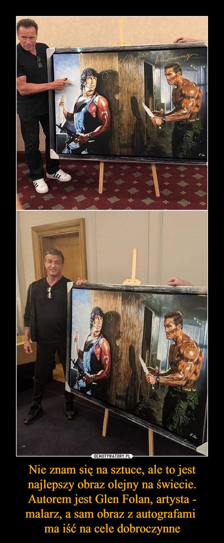 Nie znam się na sztuce, ale to jest najlepszy obraz olejny na świecie. Autorem jest Glen Folan, artysta - malarz, a sam obraz z autografami ma iść na cele dobroczynne –