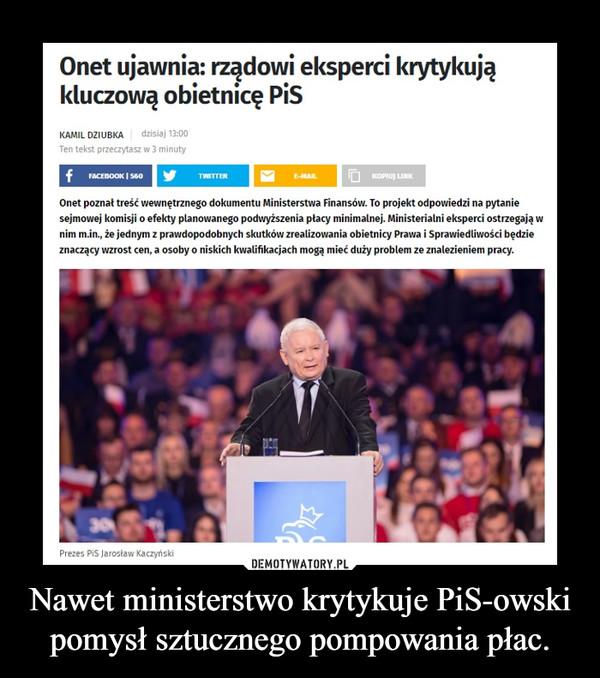 Nawet ministerstwo krytykuje PiS-owski pomysł sztucznego pompowania płac. –
