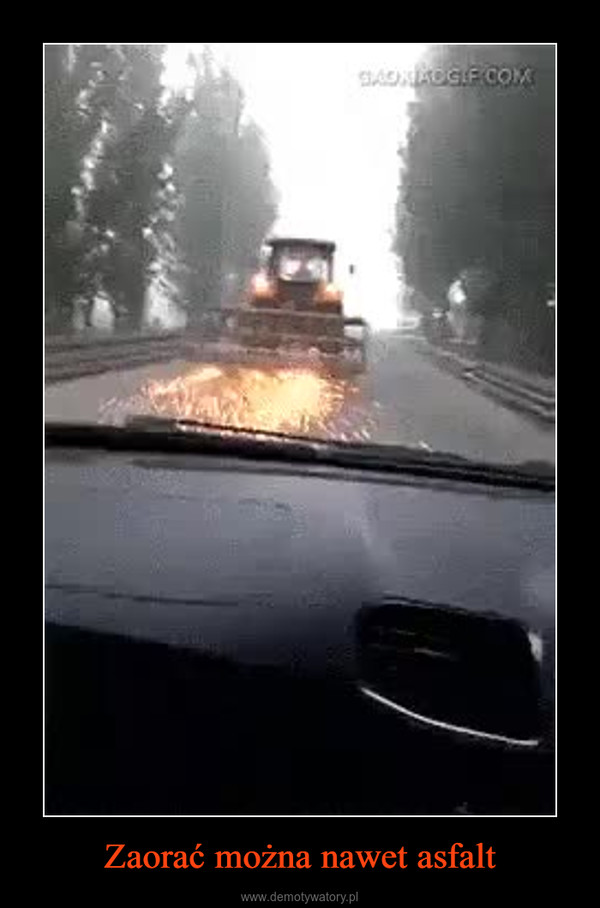 Zaorać można nawet asfalt –