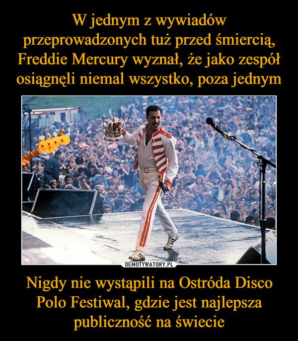 Nigdy nie wystąpili na Ostróda Disco Polo Festiwal, gdzie jest najlepsza publiczność na świecie –