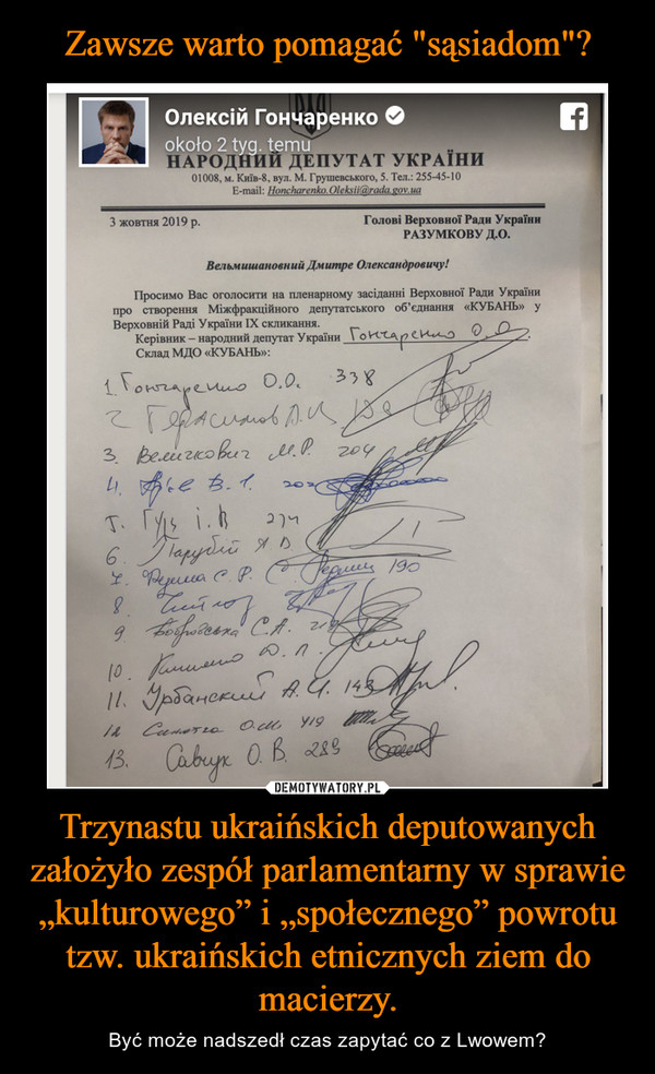 """Trzynastu ukraińskich deputowanych założyło zespół parlamentarny w sprawie """"kulturowego"""" i """"społecznego"""" powrotu tzw. ukraińskich etnicznych ziem do macierzy. – Być może nadszedł czas zapytać co z Lwowem?"""