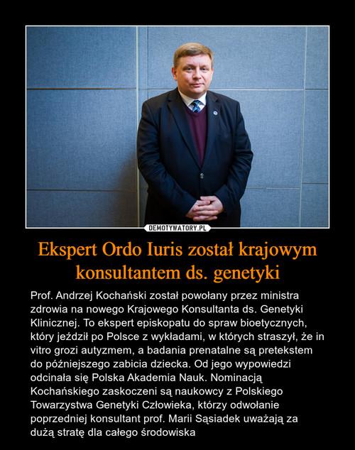 Ekspert Ordo Iuris został krajowym konsultantem ds. genetyki