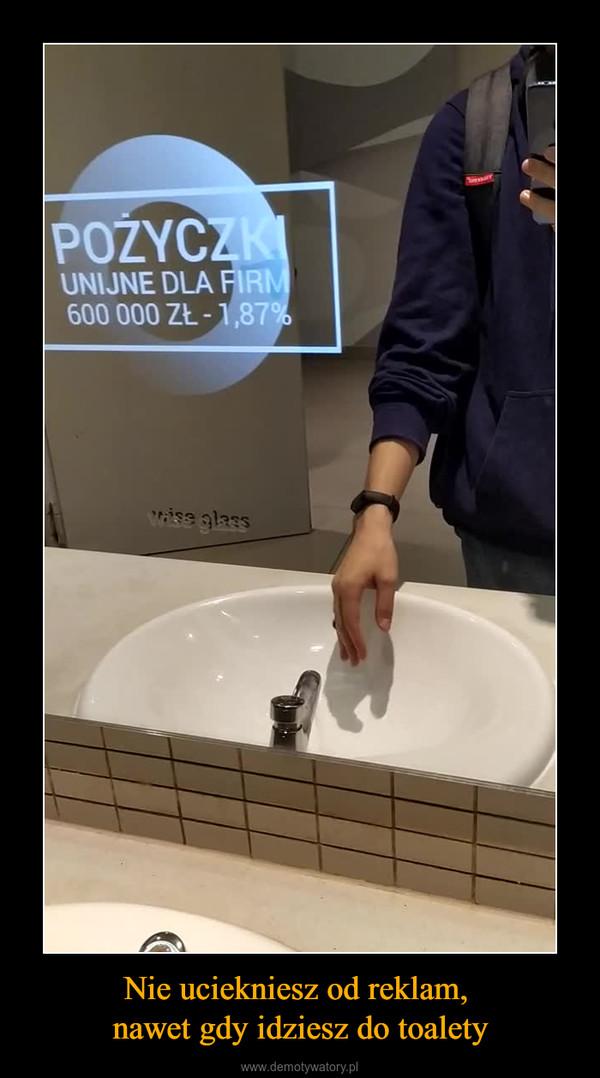 Nie uciekniesz od reklam, nawet gdy idziesz do toalety –