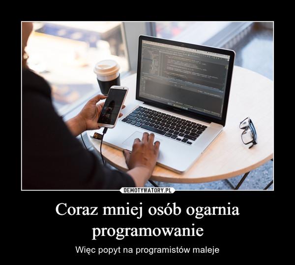 Coraz mniej osób ogarnia programowanie – Więc popyt na programistów maleje