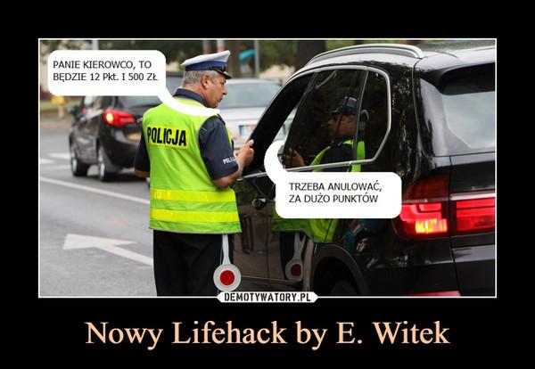 Nowy Lifehack by E. Witek –