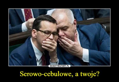 Serowo-cebulowe, a twoje?