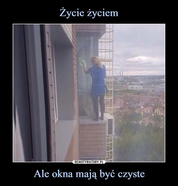 Ale okna mają być czyste –