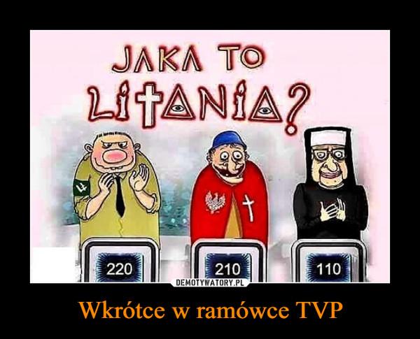 Wkrótce w ramówce TVP –