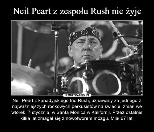 Neil Peart z zespołu Rush nie żyje