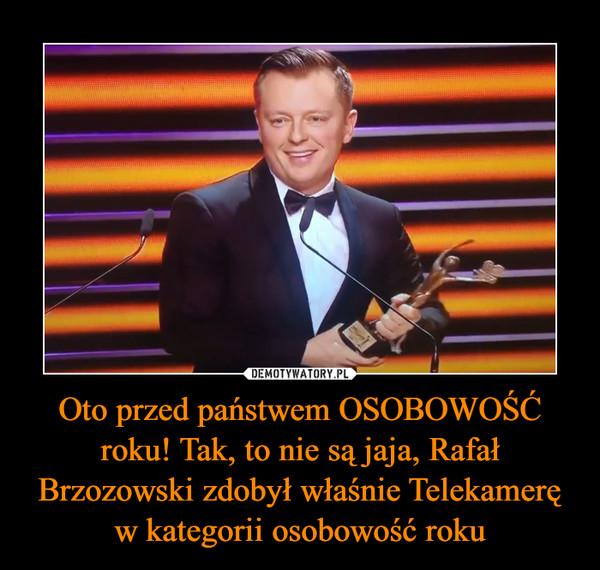 Oto przed państwem OSOBOWOŚĆ roku! Tak, to nie są jaja, Rafał Brzozowski zdobył właśnie Telekamerę w kategorii osobowość roku –