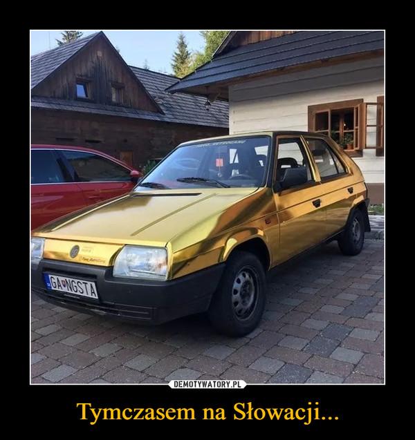 Tymczasem na Słowacji... –