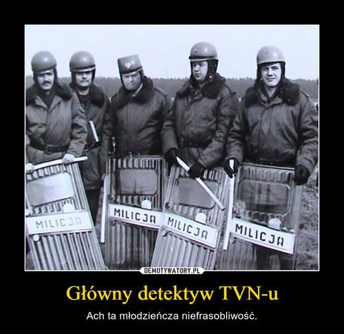 Główny detektyw TVN-u