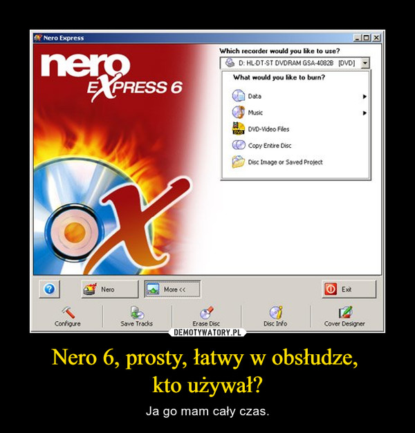 Nero 6, prosty, łatwy w obsłudze, kto używał? – Ja go mam cały czas.