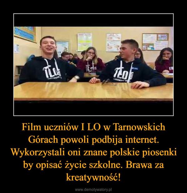 Film uczniów I LO w Tarnowskich Górach powoli podbija internet. Wykorzystali oni znane polskie piosenki by opisać życie szkolne. Brawa za kreatywność! –