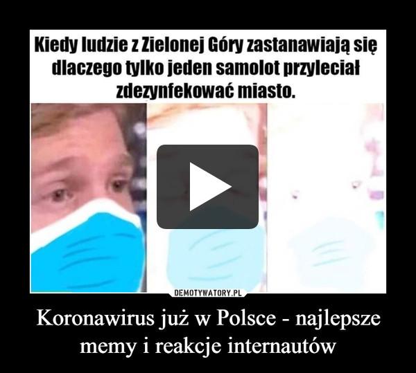 Koronawirus już w Polsce - najlepsze memy i reakcje internautów –