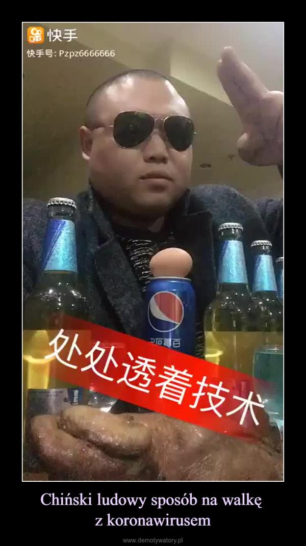 Chiński ludowy sposób na walkę z koronawirusem –