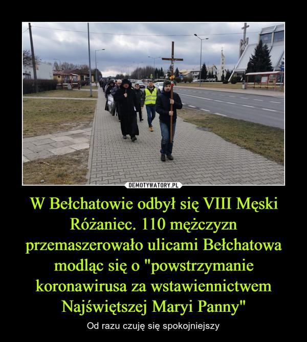 """W Bełchatowie odbył się VIII Męski Różaniec. 110 mężczyzn przemaszerowało ulicami Bełchatowa modląc się o """"powstrzymanie koronawirusa za wstawiennictwem Najświętszej Maryi Panny"""" – Od razu czuję się spokojniejszy"""