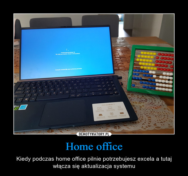 Home office – Kiedy podczas home office pilnie potrzebujesz excela a tutaj włącza się aktualizacja systemu