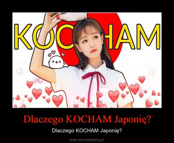 Dlaczego KOCHAM Japonię? – Dlaczego KOCHAM Japonię?