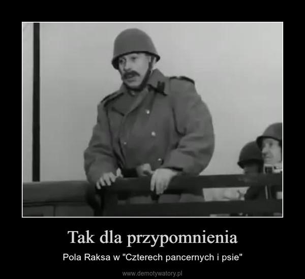"""Tak dla przypomnienia – Pola Raksa w """"Czterech pancernych i psie"""""""
