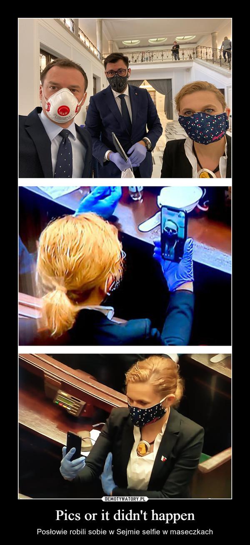 Pics or it didn't happen – Posłowie robili sobie w Sejmie selfie w maseczkach