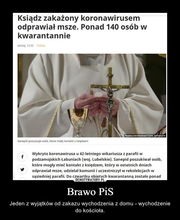 Brawo PiS – Jeden z wyjątków od zakazu wychodzenia z domu - wychodzenie do kościoła.