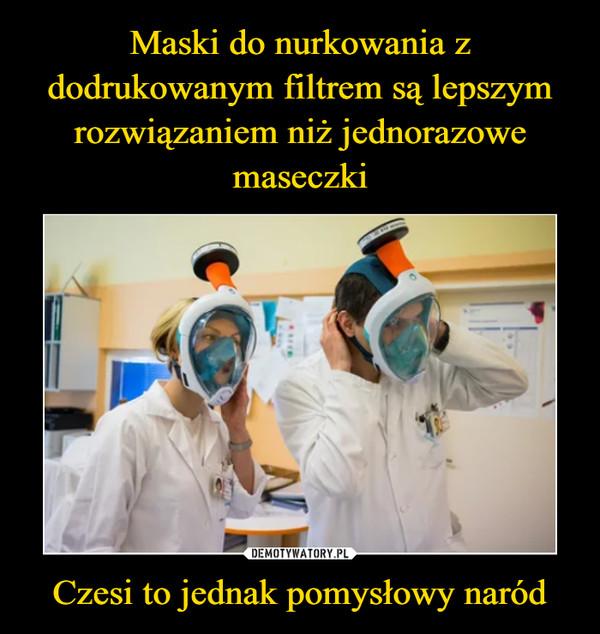 Czesi to jednak pomysłowy naród –