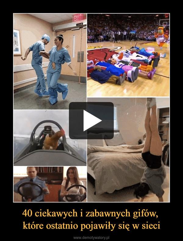 40 ciekawych i zabawnych gifów, które ostatnio pojawiły się w sieci –
