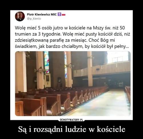 Są i rozsądni ludzie w kościele