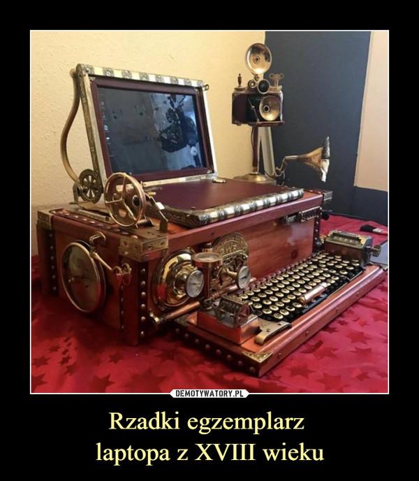Rzadki egzemplarz laptopa z XVIII wieku –