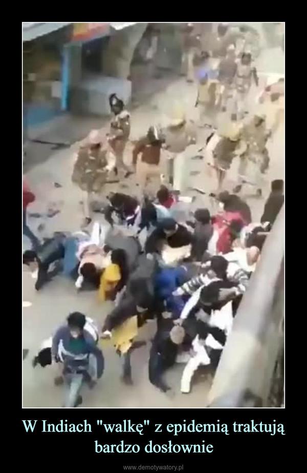 """W Indiach """"walkę"""" z epidemią traktują bardzo dosłownie –"""