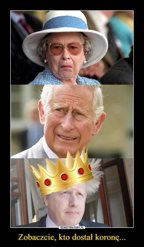 Zobaczcie, kto dostał koronę...