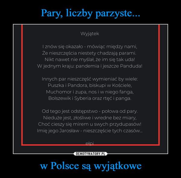 w Polsce są wyjątkowe –