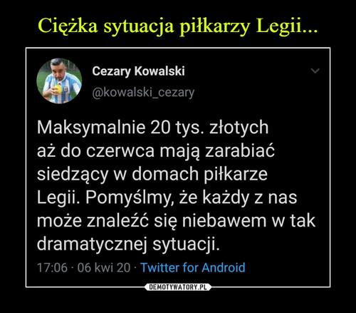Ciężka sytuacja piłkarzy Legii...