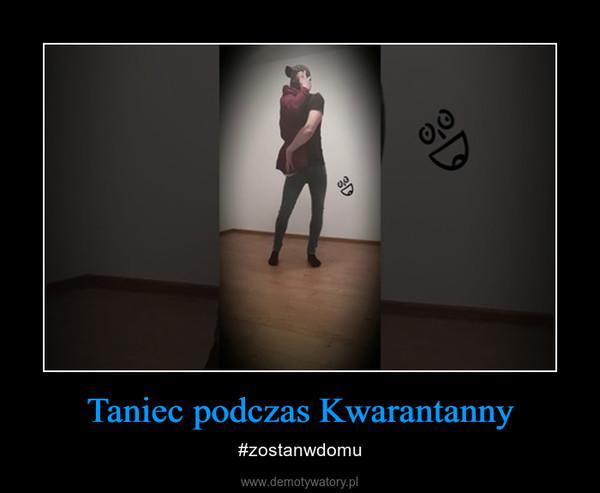 Taniec podczas Kwarantanny – #zostanwdomu