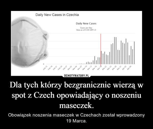 Dla tych którzy bezgranicznie wierzą w spot z Czech opowiadający o noszeniu maseczek.