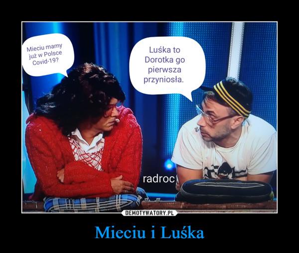 Mieciu i Luśka –