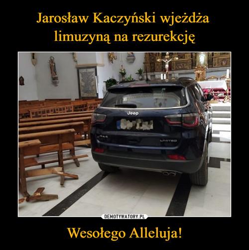 Jarosław Kaczyński wjeżdża  limuzyną na rezurekcję Wesołego Alleluja!