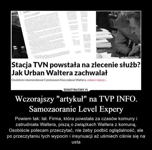 """Wczorajszy """"artykuł"""" na TVP INFO. Samozaoranie Level Expery"""