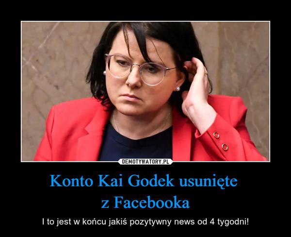 Konto Kai Godek usunięte z Facebooka – I to jest w końcu jakiś pozytywny news od 4 tygodni!